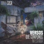 """Duo Versos Que Compomos Na Estrada divulga o single """"Minha Casa"""""""