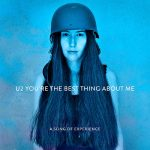 "U2 divulga lyric vídeo de ""You're The Best Thing About Me"""