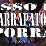 """Banda Carrapato's divulga o registro ao vivo """"Isso É Carrapato's Porra"""""""